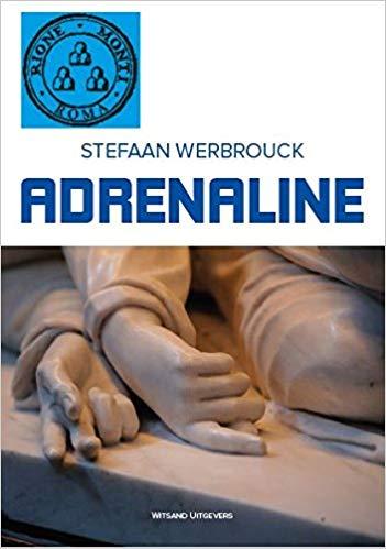 Adrenaline, misdaadroman van Stefaan Werbrouck